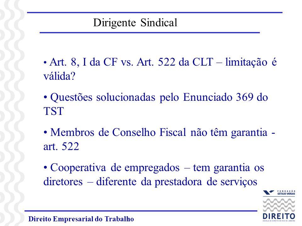 Direito Empresarial do Trabalho Dirigente Sindical Art. 8, I da CF vs. Art. 522 da CLT – limitação é válida? Questões solucionadas pelo Enunciado 369