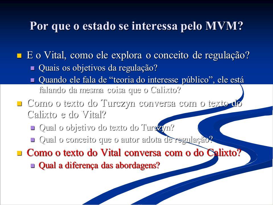 Por que o estado se interessa pelo MVM.E qual o objetivo do texto do Calixto.