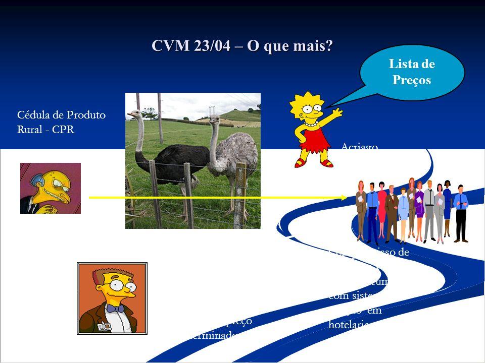 CVM 23/04 – O que mais? Compromisso de compra e venda de avestruz cumulado com sistema de criação em hotelaria com prazo programado Struthio Gold Obri