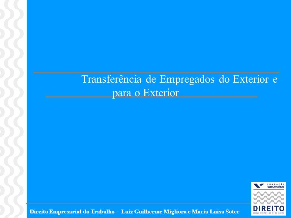 Direito Empresarial do Trabalho - Luiz Guilherme Migliora e Maria Luisa Soter Transferência de Empregados do Exterior e para o Exterior