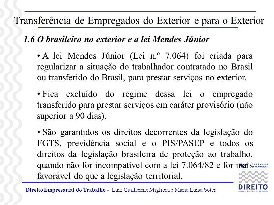 Direito Empresarial do Trabalho - Luiz Guilherme Migliora e Maria Luisa Soter Transferência de Empregados do Exterior e para o Exterior 1.6 O brasilei