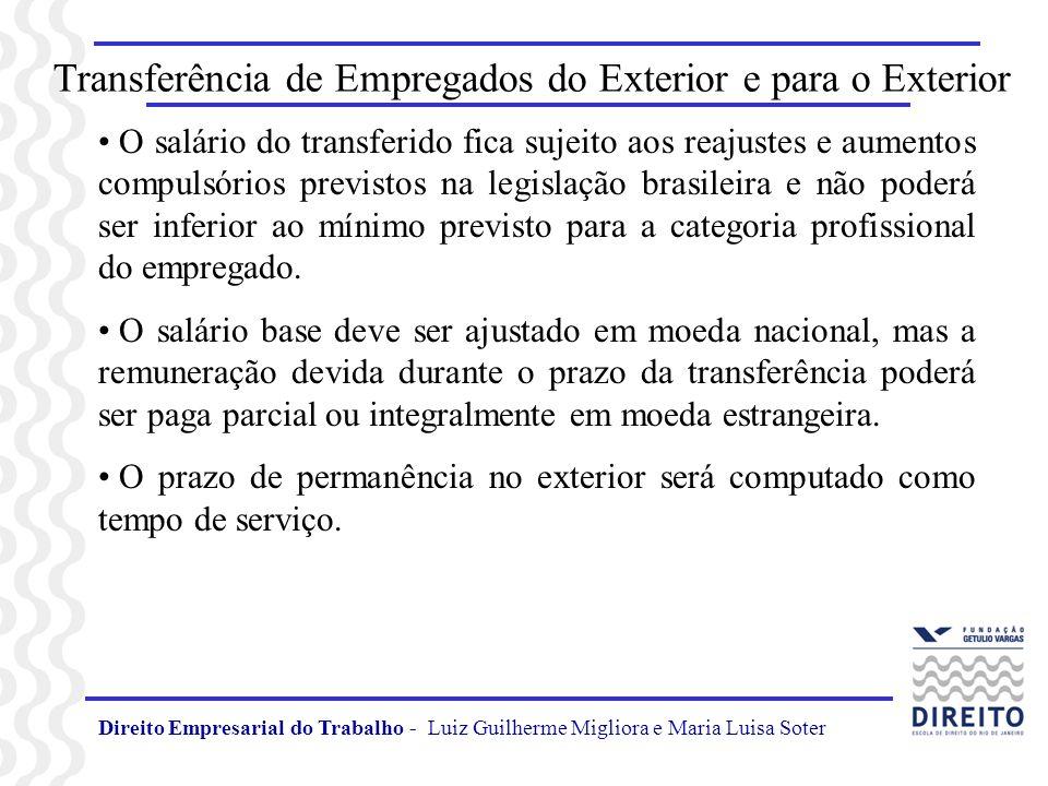 Direito Empresarial do Trabalho - Luiz Guilherme Migliora e Maria Luisa Soter Transferência de Empregados do Exterior e para o Exterior O salário do t