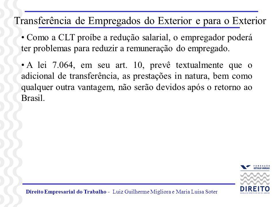 Direito Empresarial do Trabalho - Luiz Guilherme Migliora e Maria Luisa Soter Transferência de Empregados do Exterior e para o Exterior Como a CLT pro