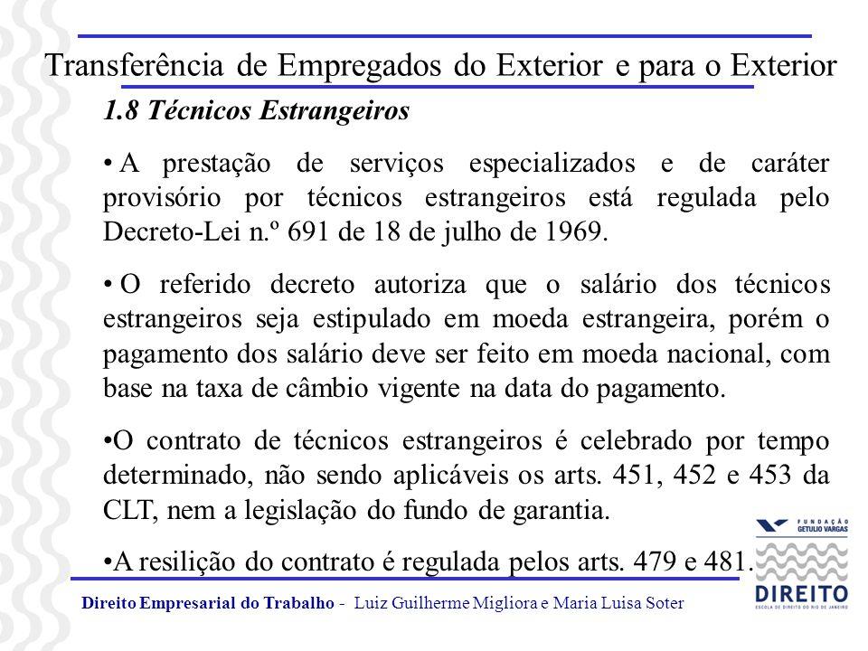 Direito Empresarial do Trabalho - Luiz Guilherme Migliora e Maria Luisa Soter Transferência de Empregados do Exterior e para o Exterior 1.8 Técnicos E