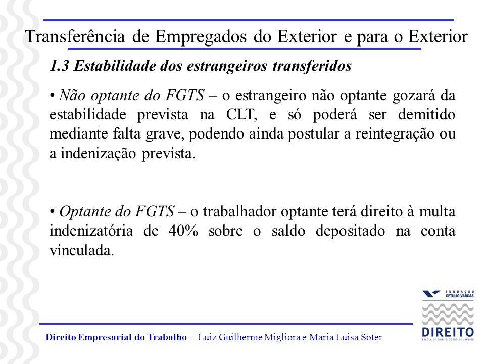 Direito Empresarial do Trabalho - Luiz Guilherme Migliora e Maria Luisa Soter Transferência de Empregados do Exterior e para o Exterior 1.3 Estabilida