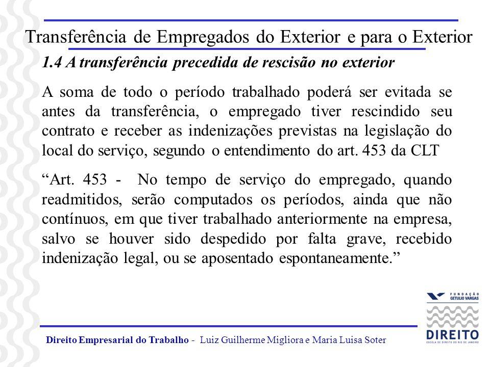 Direito Empresarial do Trabalho - Luiz Guilherme Migliora e Maria Luisa Soter Transferência de Empregados do Exterior e para o Exterior 1.4 A transfer