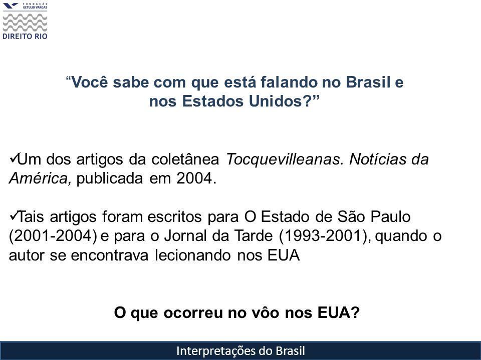 Você sabe com que está falando no Brasil e nos Estados Unidos? Um dos artigos da coletânea Tocquevilleanas. Notícias da América, publicada em 2004. Ta