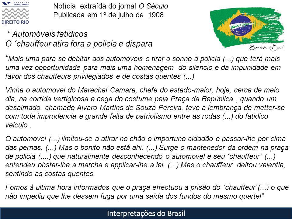 Interpretações do Brasil Automóveis fatidicos O ´chauffeur atira fora a policia e dispara Mais uma para se debitar aos automoveis o tirar o sonno à po
