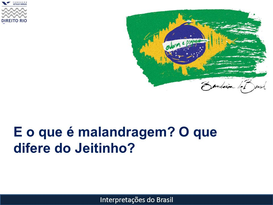 Interpretações do Brasil E o que é malandragem? O que difere do Jeitinho?