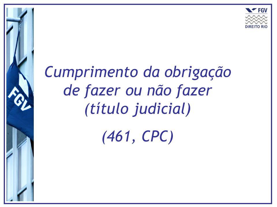 Fortalecimento dos poderes do magistrado Prevalência da tutela específica Resultado prático equivalente Multa diária (ex officio) Outras medidas (inclusive atípicas) para efetividade da execução Uso de força policial
