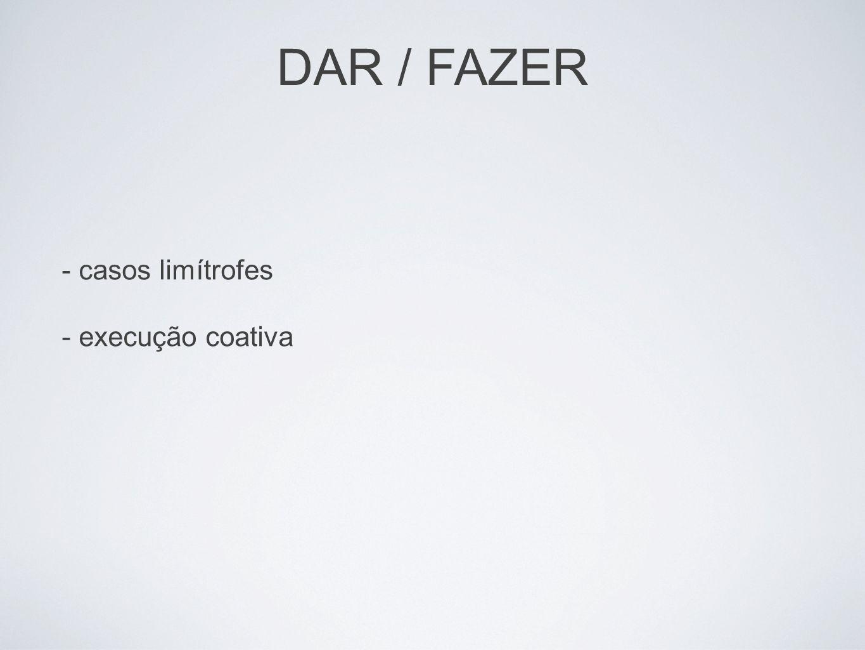 DAR / FAZER - casos limítrofes - execução coativa