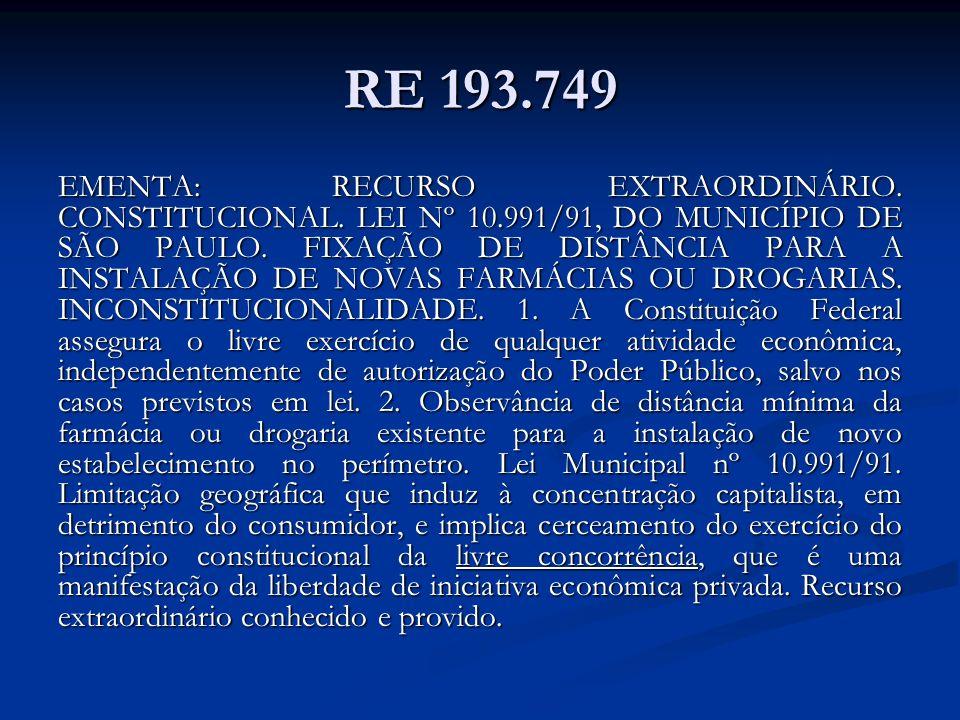RE 193.749 EMENTA: RECURSO EXTRAORDINÁRIO. CONSTITUCIONAL. LEI Nº 10.991/91, DO MUNICÍPIO DE SÃO PAULO. FIXAÇÃO DE DISTÂNCIA PARA A INSTALAÇÃO DE NOVA