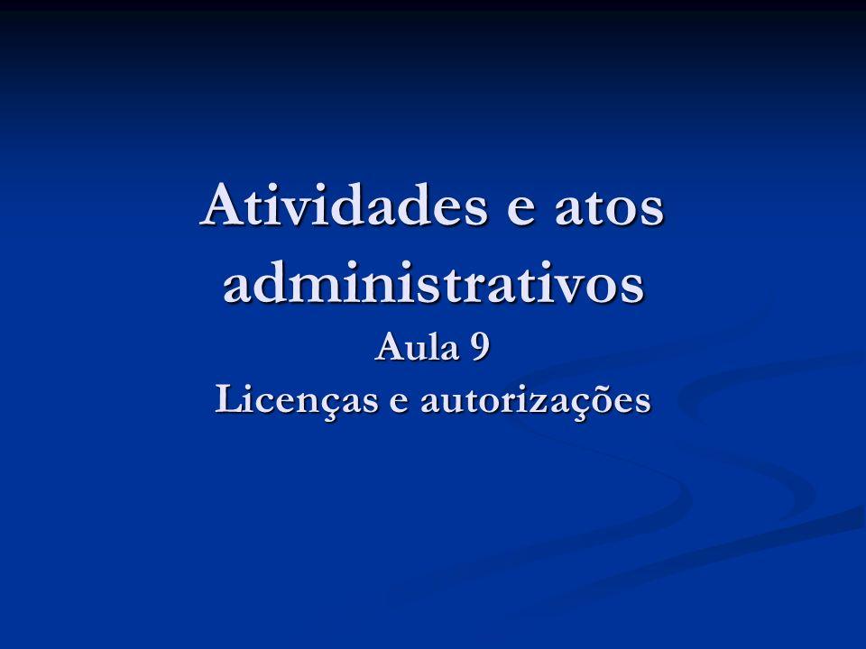 Atividades e atos administrativos Aula 9 Licenças e autorizações