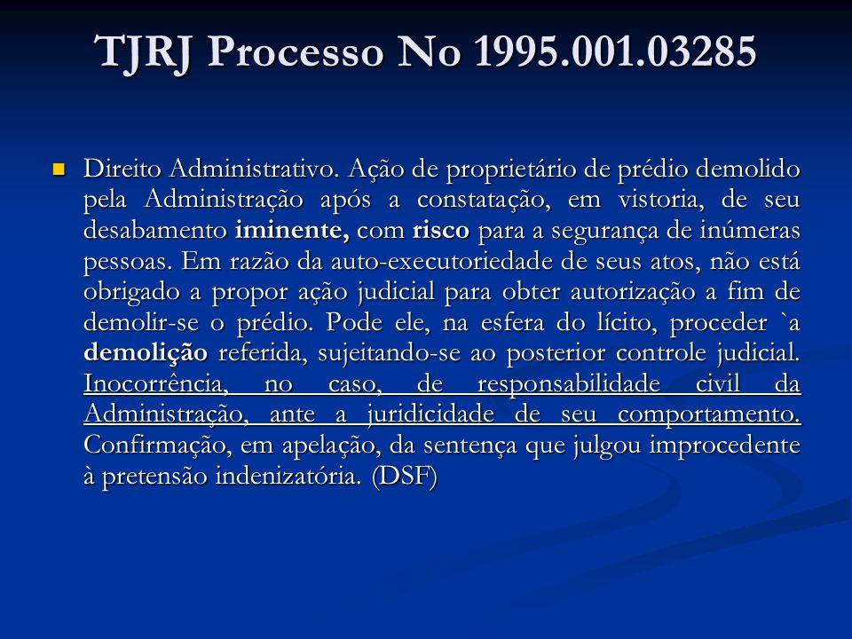 TJRJ Processo No 1995.001.03285 Direito Administrativo. Ação de proprietário de prédio demolido pela Administração após a constatação, em vistoria, de