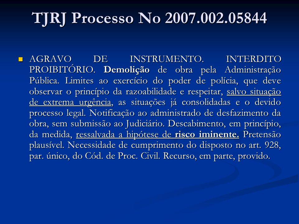 TJRJ Processo No 2007.002.05844 AGRAVO DE INSTRUMENTO. INTERDITO PROIBITÓRIO. Demolição de obra pela Administração Pública. Limites ao exercício do po