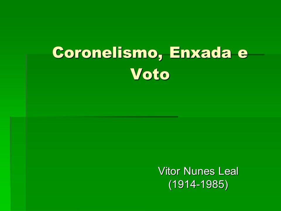 Coronelismo, Enxada e Voto Vitor Nunes Leal (1914-1985)