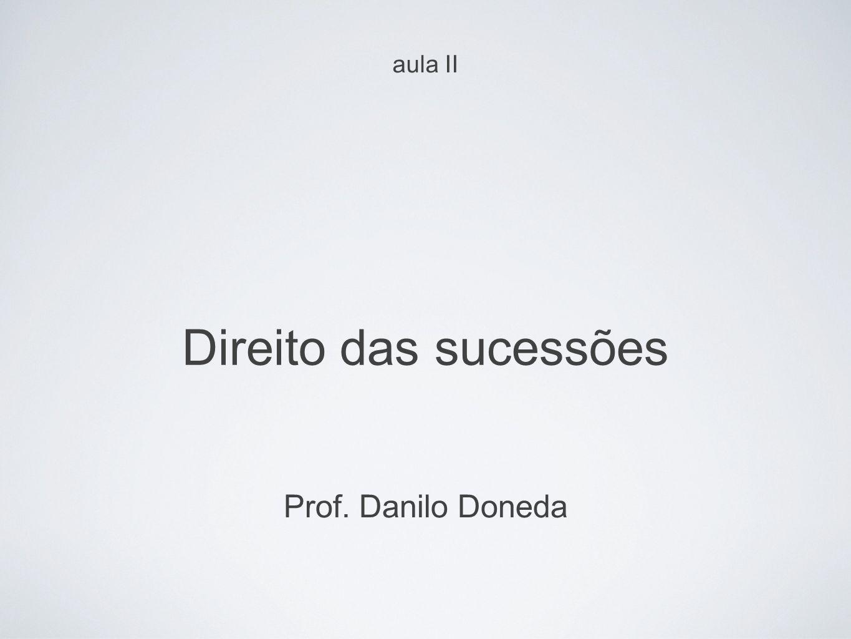 Direito das sucessões Prof. Danilo Doneda aula II