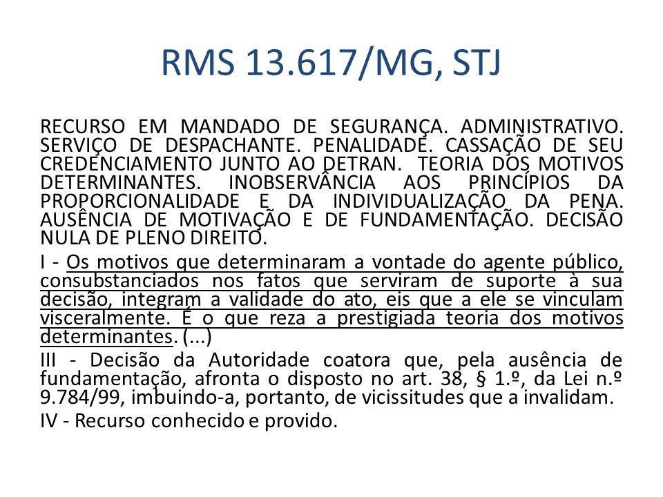 RMS 13.617/MG, STJ RECURSO EM MANDADO DE SEGURANÇA. ADMINISTRATIVO. SERVIÇO DE DESPACHANTE. PENALIDADE. CASSAÇÃO DE SEU CREDENCIAMENTO JUNTO AO DETRAN