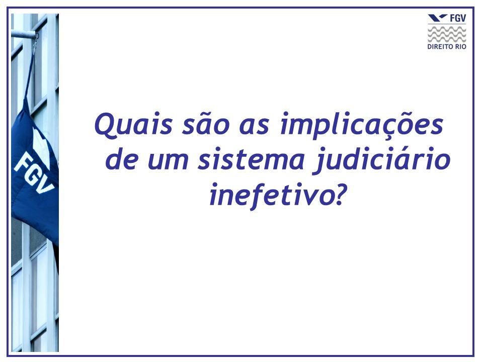 Quais são as implicações de um sistema judiciário inefetivo?