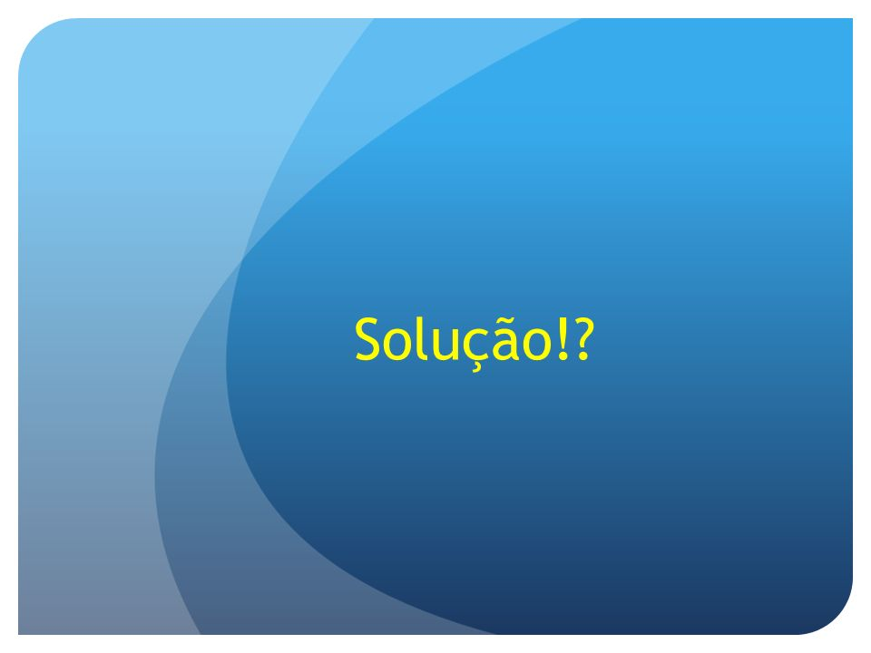 Solução!?
