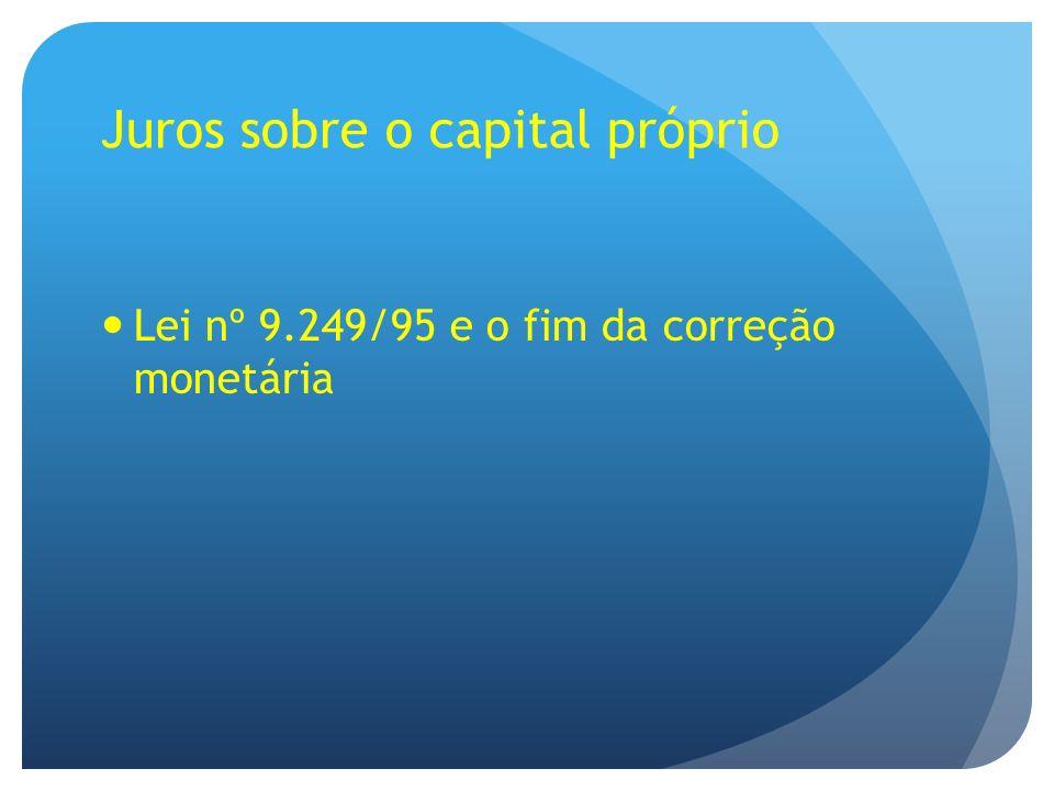 Lei nº 9.249/95 e o fim da correção monetária