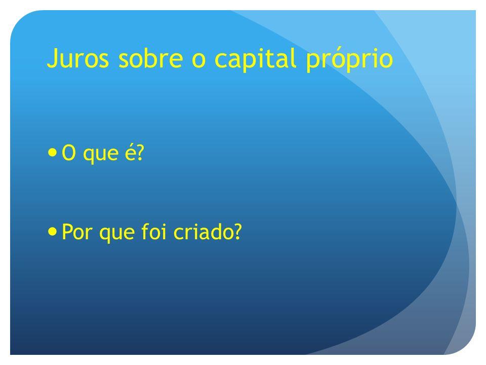 Juros sobre o capital próprio O que é? Por que foi criado?