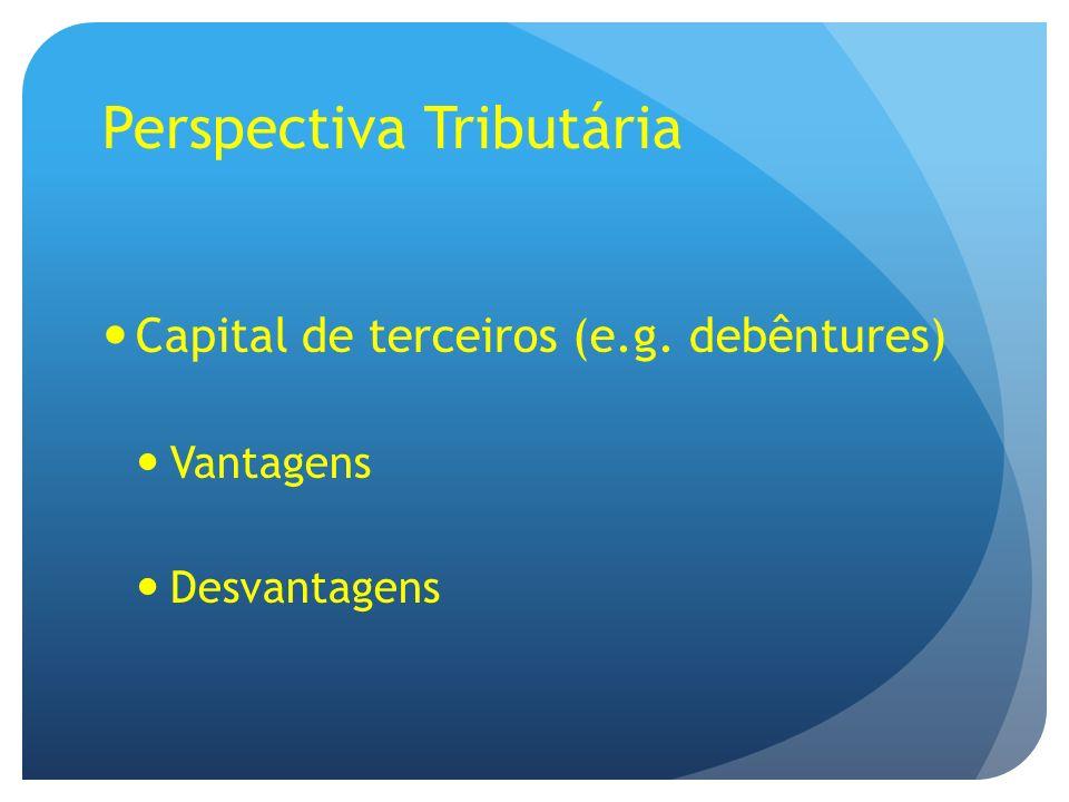Capital de terceiros (e.g. debêntures) Vantagens Desvantagens