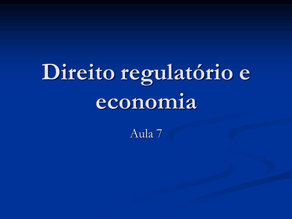 Direito regulatório e economia Aula 7
