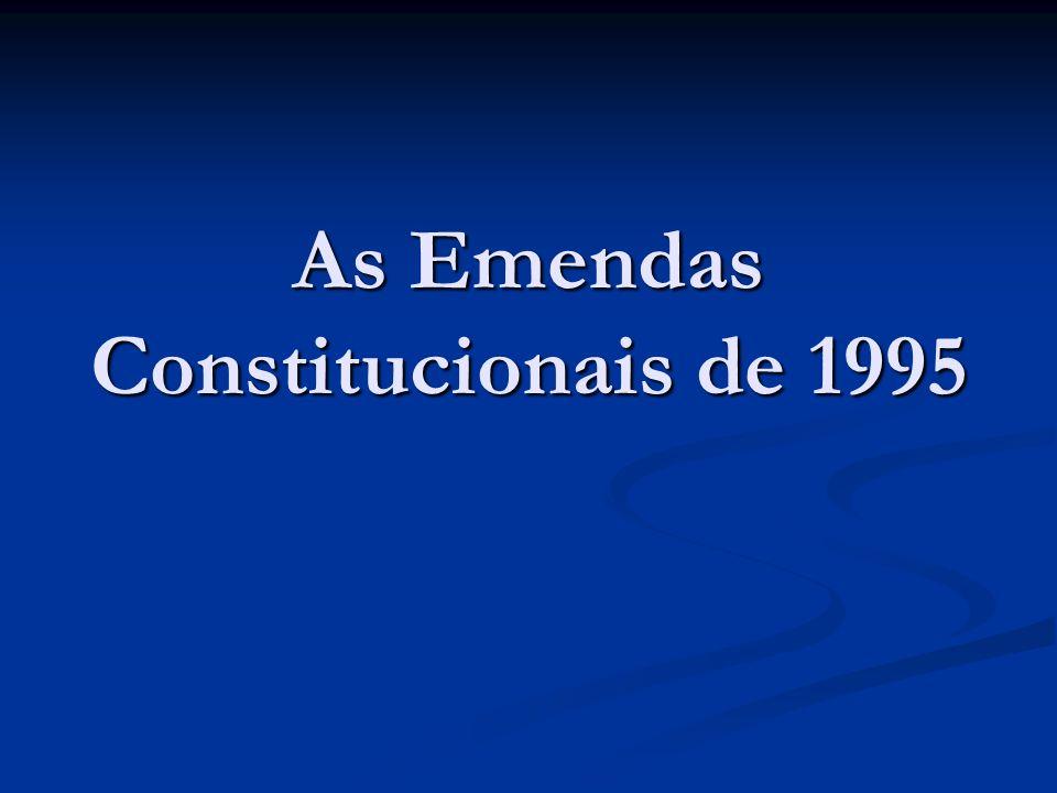 As Emendas Constitucionais de 1995