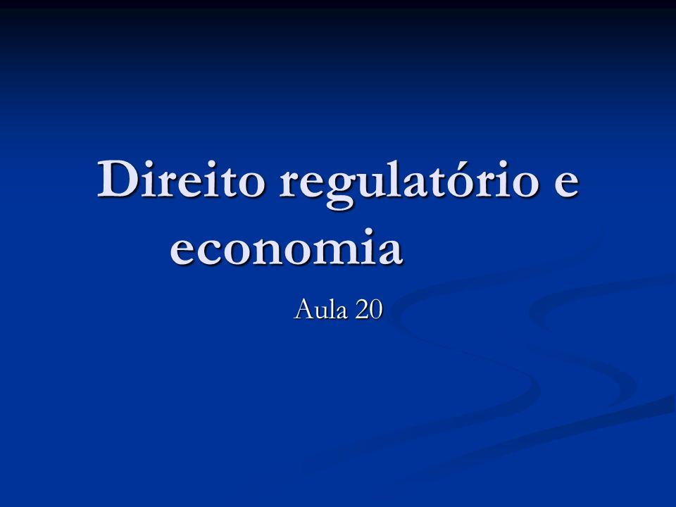 Direito regulatório e economia Aula 20