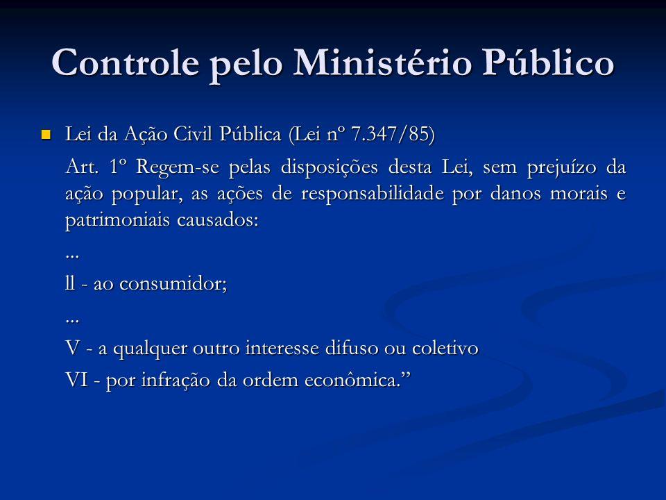 Controle pelo Ministério Público Lei da Ação Civil Pública (Lei nº 7.347/85) Lei da Ação Civil Pública (Lei nº 7.347/85) Art. 1º Regem-se pelas dispos