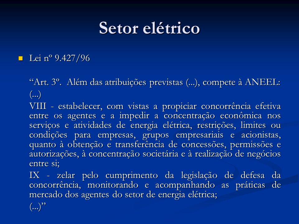 Setor elétrico Lei nº 9.427/96 Lei nº 9.427/96 Art. 3º. Além das atribuições previstas (...), compete à ANEEL: (...) VIII - estabelecer, com vistas a