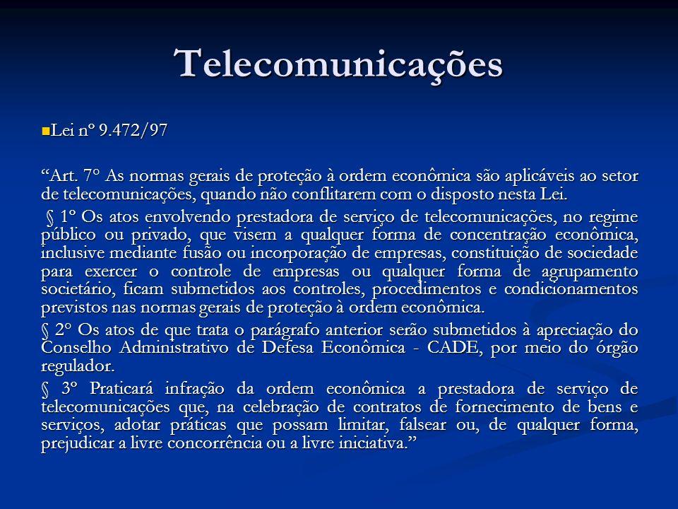 Telecomunicações Lei nº 9.472/97 Lei nº 9.472/97 Art. 7° As normas gerais de proteção à ordem econômica são aplicáveis ao setor de telecomunicações, q