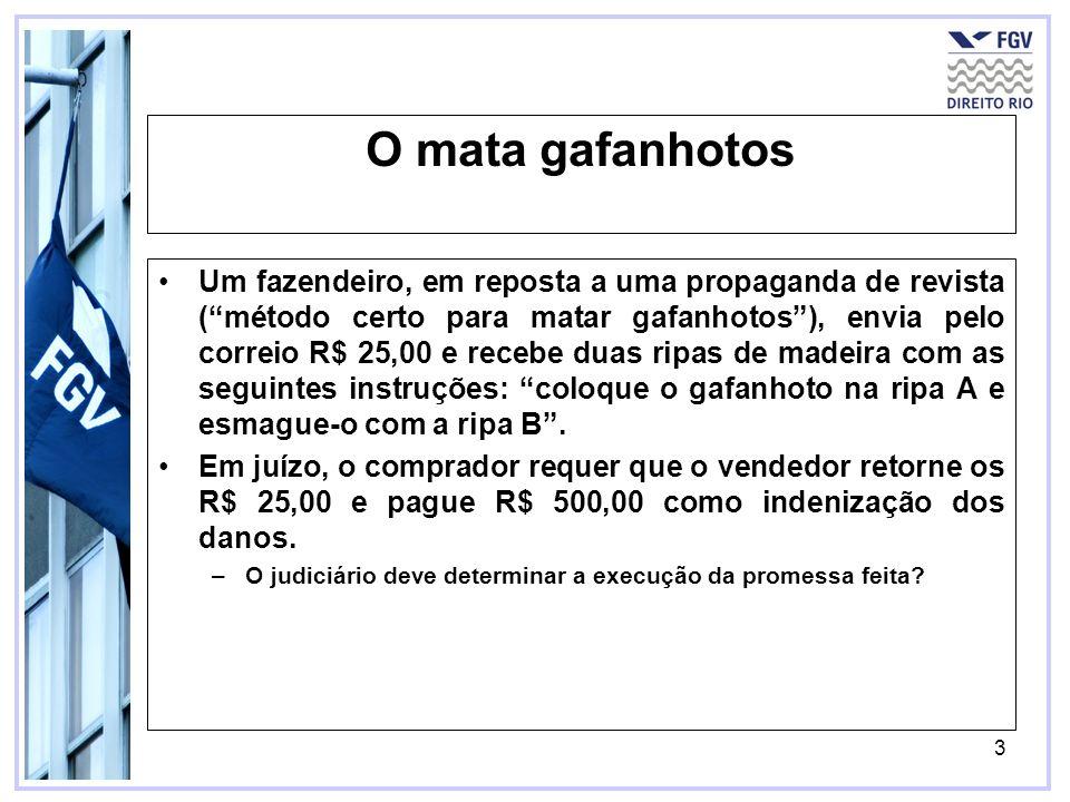 3 O mata gafanhotos Um fazendeiro, em reposta a uma propaganda de revista (método certo para matar gafanhotos), envia pelo correio R$ 25,00 e recebe d
