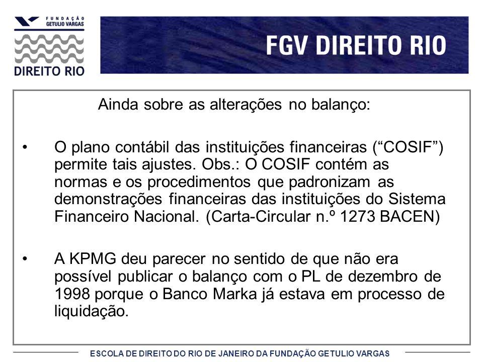 ESCOLA DE DIREITO DO RIO DE JANEIRO DA FUNDAÇÃO GETULIO VARGAS Ainda sobre as alterações no balanço: O plano contábil das instituições financeiras (CO