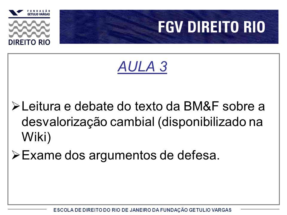 ESCOLA DE DIREITO DO RIO DE JANEIRO DA FUNDAÇÃO GETULIO VARGAS AULA 3 Leitura e debate do texto da BM&F sobre a desvalorização cambial (disponibilizad