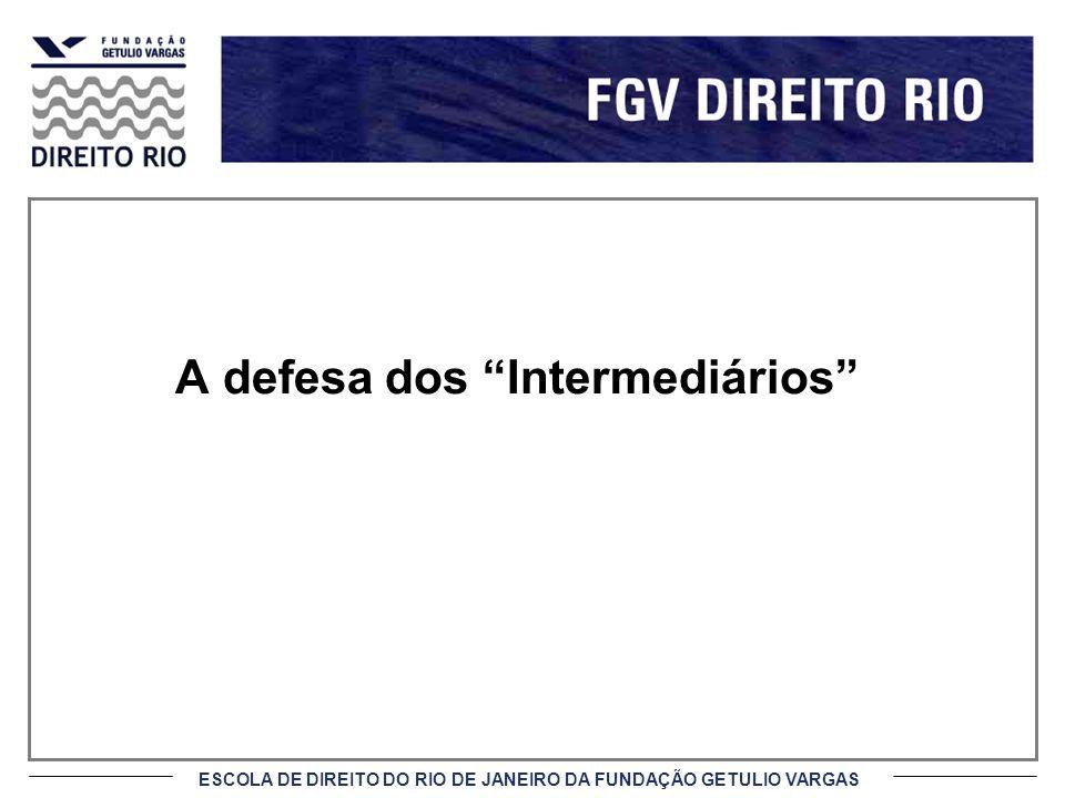 ESCOLA DE DIREITO DO RIO DE JANEIRO DA FUNDAÇÃO GETULIO VARGAS A defesa dos Intermediários