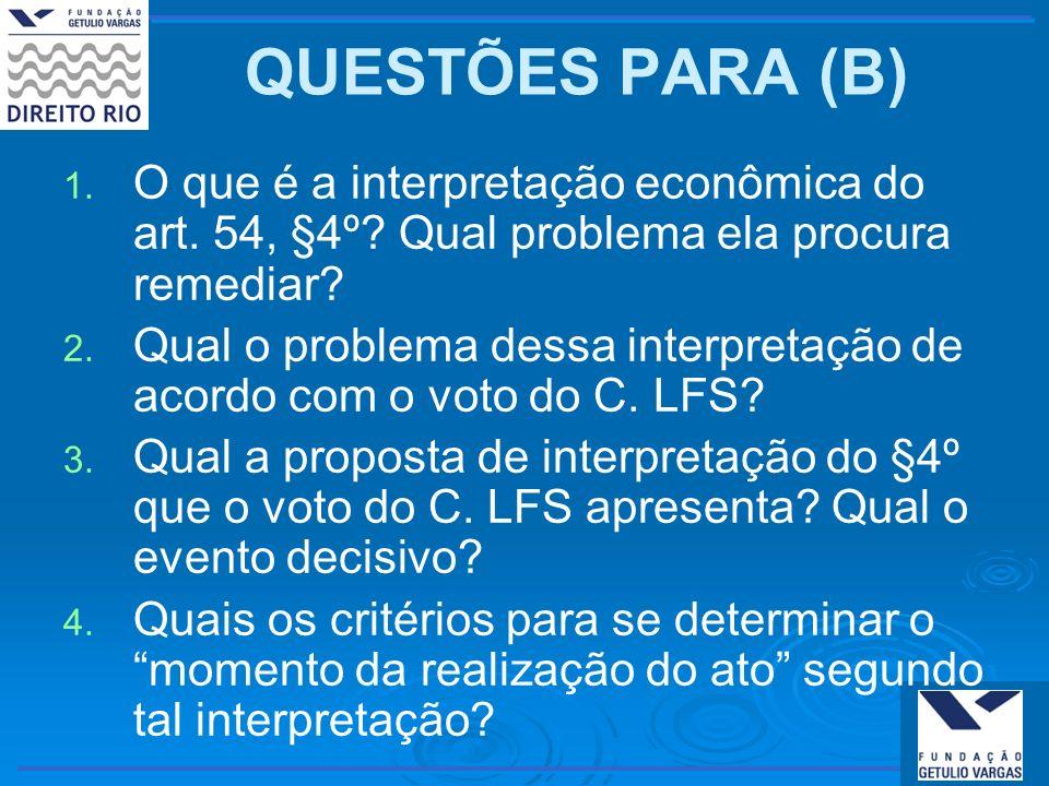 QUESTÕES PARA (B) 1. 1. O que é a interpretação econômica do art. 54, §4º? Qual problema ela procura remediar? 2. 2. Qual o problema dessa interpretaç