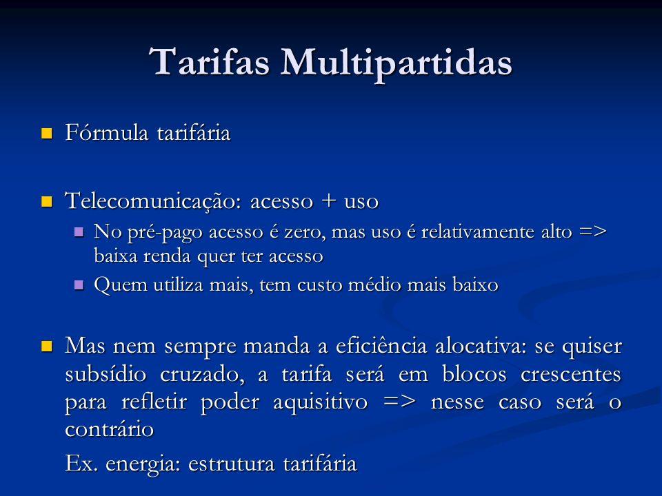 Tarifas Multipartidas Fórmula tarifária Fórmula tarifária Telecomunicação: acesso + uso Telecomunicação: acesso + uso No pré-pago acesso é zero, mas u