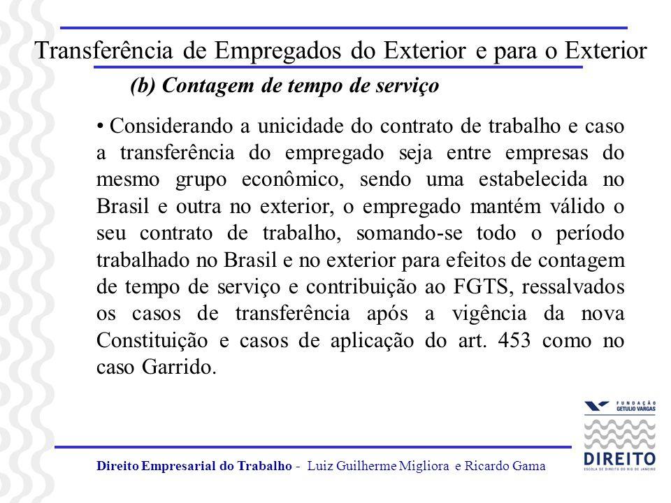 Transferência de Empregados do Exterior e para o Exterior (b) Contagem de tempo de serviço Considerando a unicidade do contrato de trabalho e caso a t