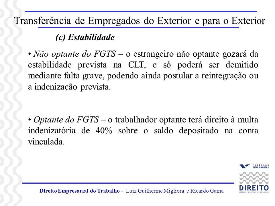 Transferência de Empregados do Exterior e para o Exterior (c) Estabilidade Não optante do FGTS – o estrangeiro não optante gozará da estabilidade prev