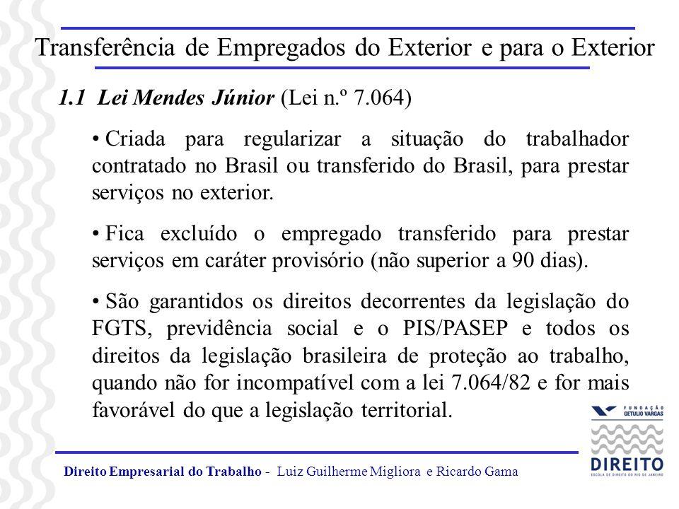 Direito Empresarial do Trabalho - Luiz Guilherme Migliora e Ricardo Gama Transferência de Empregados do Exterior e para o Exterior 1.1 Lei Mendes Júni