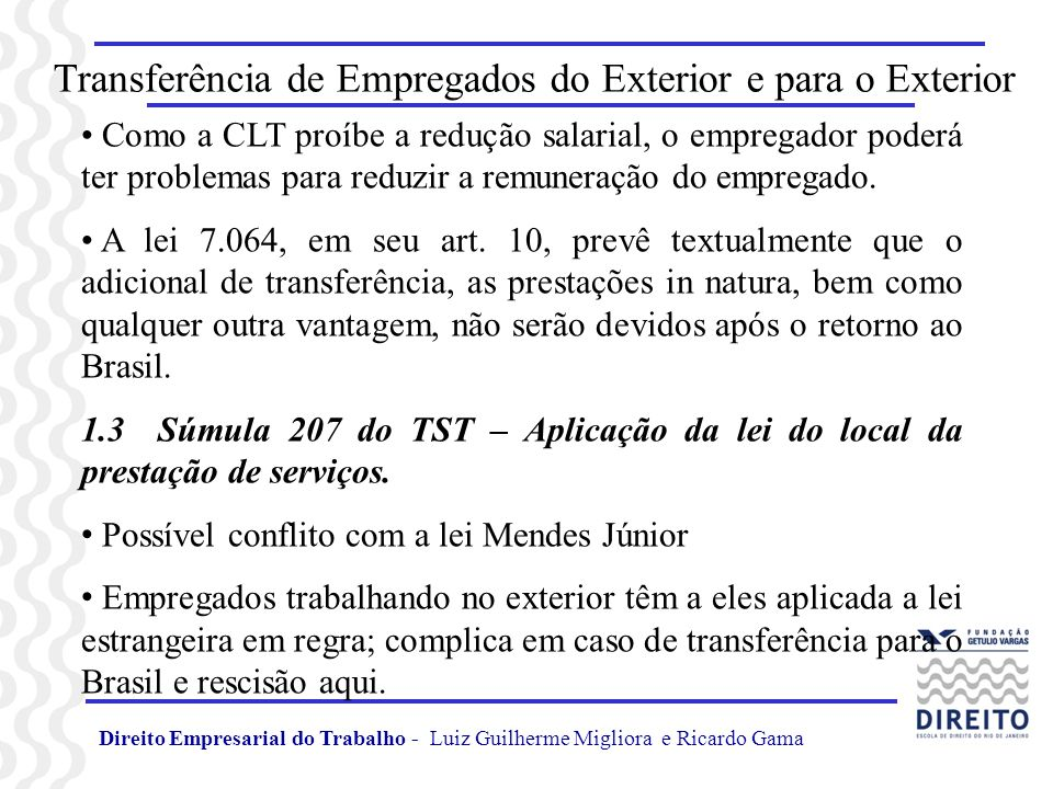 Transferência de Empregados do Exterior e para o Exterior Como a CLT proíbe a redução salarial, o empregador poderá ter problemas para reduzir a remun