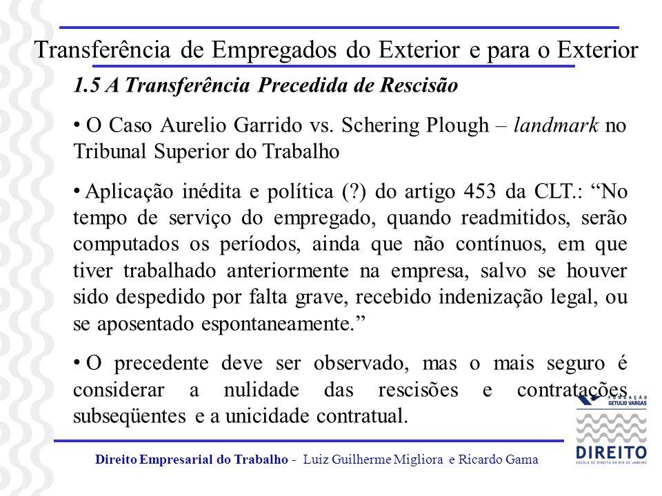 Transferência de Empregados do Exterior e para o Exterior 1.5 A Transferência Precedida de Rescisão O Caso Aurelio Garrido vs. Schering Plough – landm