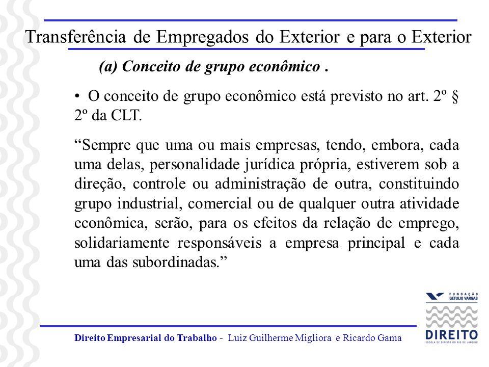 Transferência de Empregados do Exterior e para o Exterior (a) Conceito de grupo econômico. O conceito de grupo econômico está previsto no art. 2º § 2º