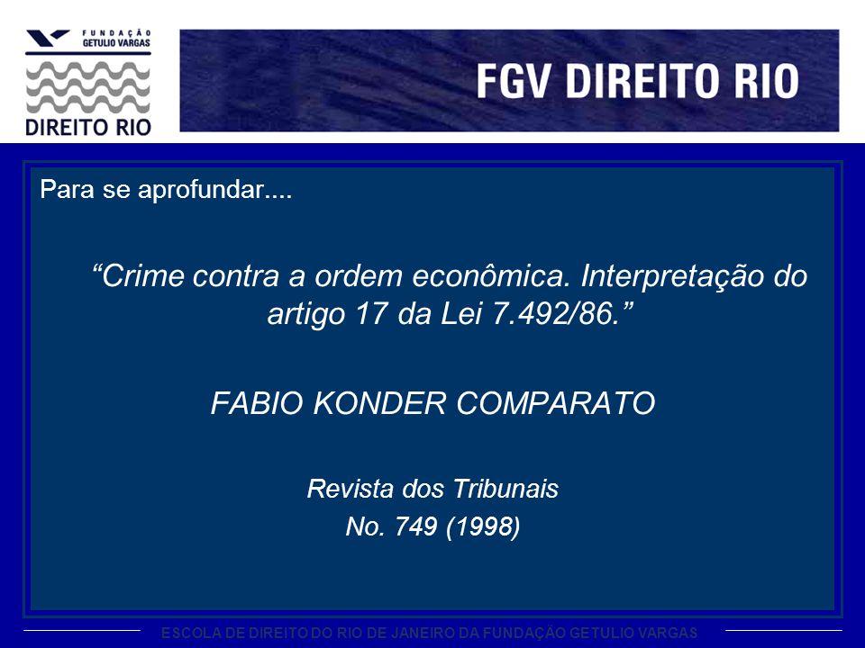 ESCOLA DE DIREITO DO RIO DE JANEIRO DA FUNDAÇÃO GETULIO VARGAS Para se aprofundar.... Crime contra a ordem econômica. Interpretação do artigo 17 da Le