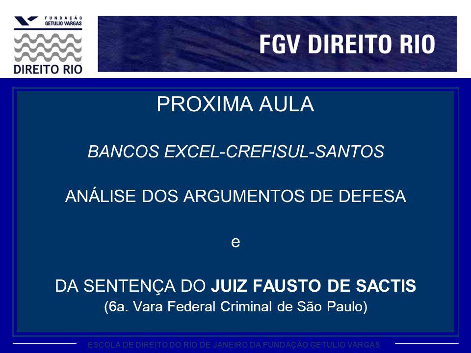 ESCOLA DE DIREITO DO RIO DE JANEIRO DA FUNDAÇÃO GETULIO VARGAS PROXIMA AULA BANCOS EXCEL-CREFISUL-SANTOS ANÁLISE DOS ARGUMENTOS DE DEFESA e DA SENTENÇ