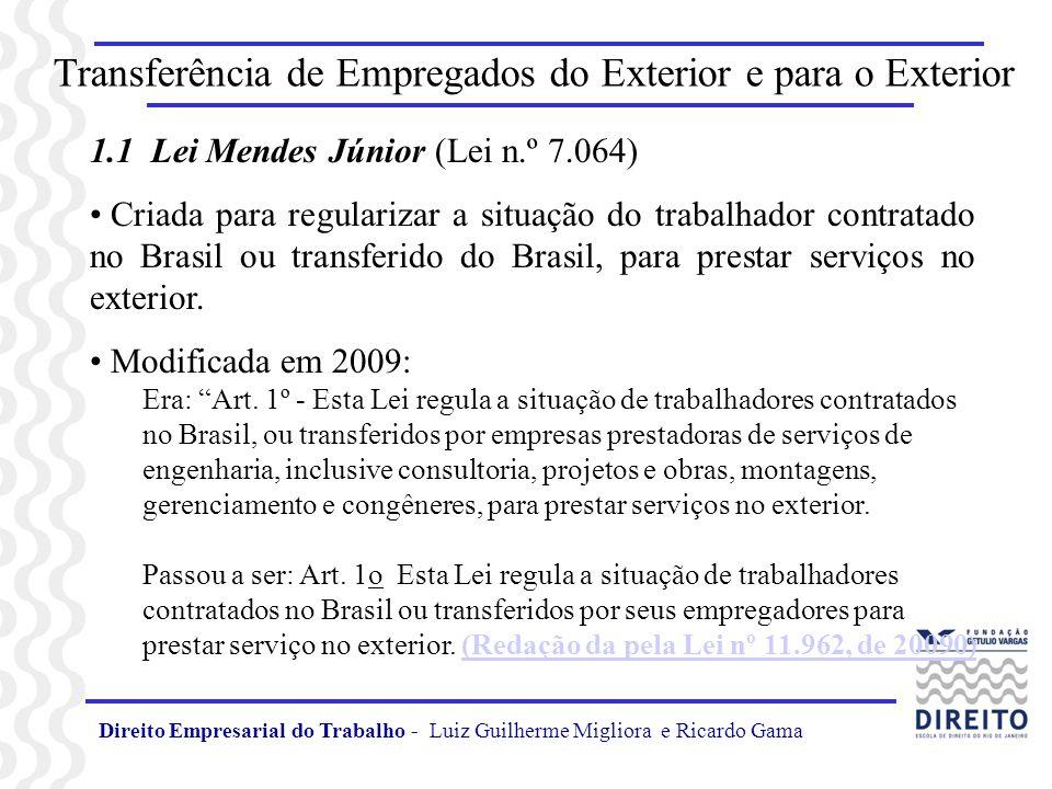Direito Empresarial do Trabalho - Luiz Guilherme Migliora e Ricardo Gama Transferência de Empregados do Exterior e para o Exterior Fica excluído o empregado transferido para prestar serviços em caráter provisório (não superior a 90 dias).