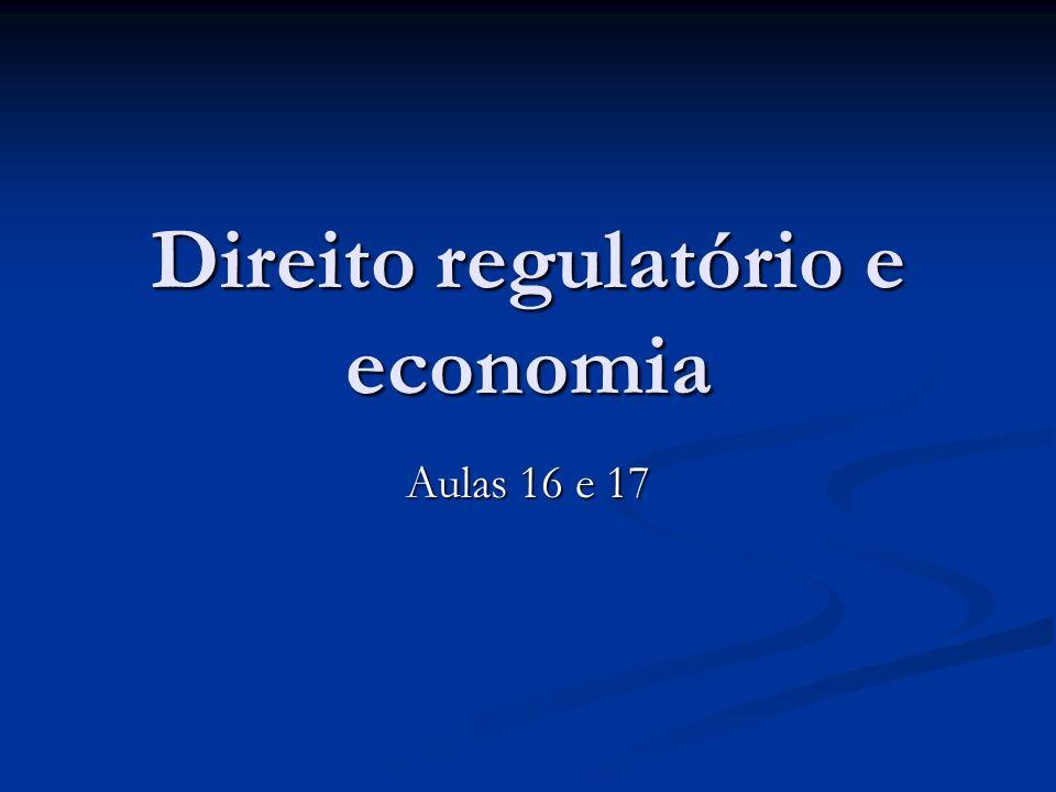 Direito regulatório e economia Aulas 16 e 17