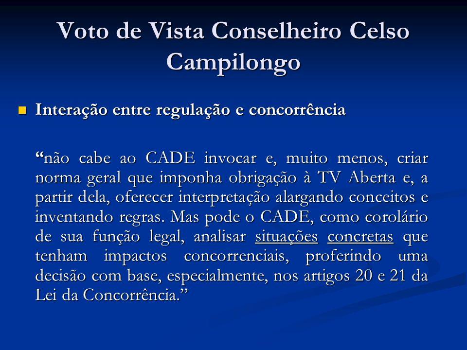 Voto de Vista Conselheiro Celso Campilongo Interação entre regulação e concorrência Interação entre regulação e concorrência não cabe ao CADE invocar